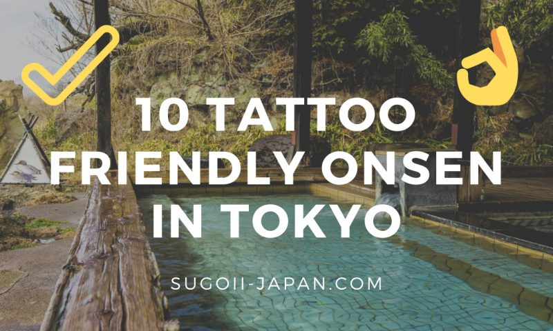 The 10 Best Tattoo Friendly Onsen in Tokyo And Around!